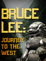 Bruce Lee: Journey to the West