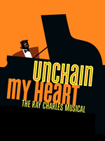 Unchain My Heart, The Ray Charles Musical
