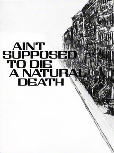 Ain't Supposed to Die a Natural Death